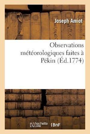 Bog, paperback Observations Meteorologiques Faites a Pekin