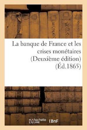 Bog, paperback La Banque de France Et Les Crises Monetaires Deuxieme Edition af Dentu -E