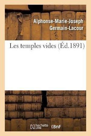 Bog, paperback Les Temples Vides af Alphonse-Marie-Joseph Germain-Lacour