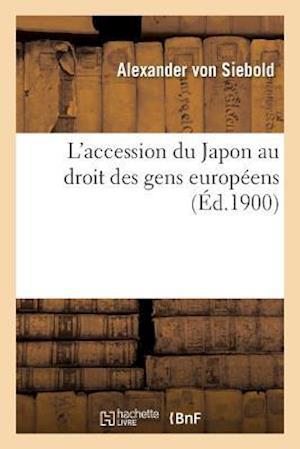 Bog, paperback L'Accession Du Japon Au Droit Des Gens Europeens af Von Siebold-A