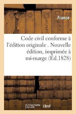 Bog, paperback Code Civil Conforme A L'Edition Originale . Nouvelle Edition, Imprimee a Mi-Marge af France