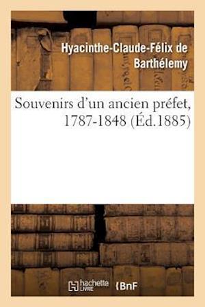 Bog, paperback Souvenirs D'Un Ancien Prefet, 1787-1848 af De Barthelemy-H-C-F