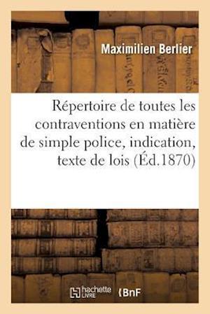 Bog, paperback Repertoire de Toutes Les Contraventions En Matiere de Simple Police, Indication Et Texte Des Lois
