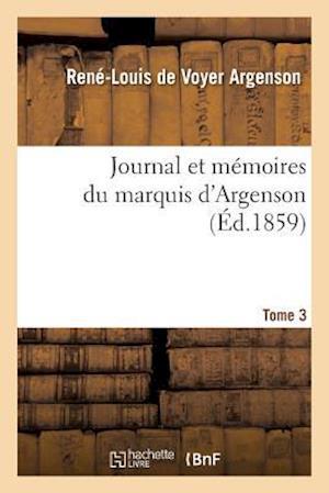 Bog, paperback Journal Et Memoires Du Marquis D'Argenson. Tome 3