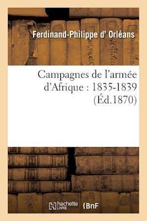 Bog, paperback Campagnes de L'Armee D'Afrique af D. Orleans-F-P