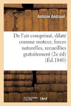 Bog, paperback de L'Air Comprime Et Dilate Comme Moteur, Ou Des Forces Naturelles, Recueillies Gratuitement
