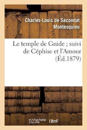 Bog, paperback Le Temple de Gnide Suivi de Cephise Et L'Amour
