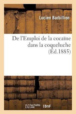 Bog, paperback de L'Emploi de La Cocaine Dans La Coqueluche