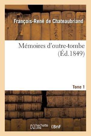 Bog, paperback Memoires D'Outre-Tombe Tome 1 af De Chateaubriand-F-R
