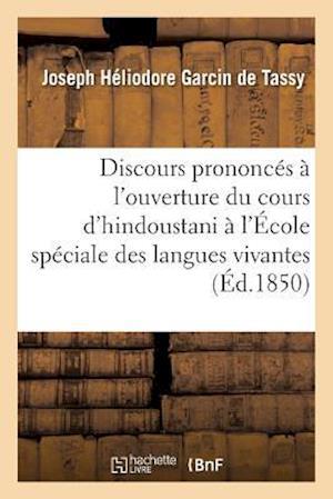 Bog, paperback Discours Prononces A L'Ouverture Du Cours D'Hindoustani A L'Ecole Speciale Des Langues Vivantes. af Garcin De Tassy-J