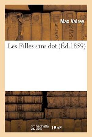 Bog, paperback Les Filles Sans Dot
