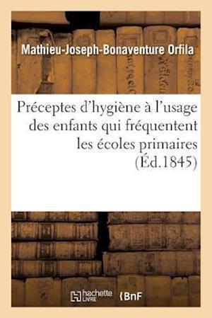 Bog, paperback Preceptes D'Hygiene A L'Usage Des Enfants Qui Frequentent Les Ecoles Primaires