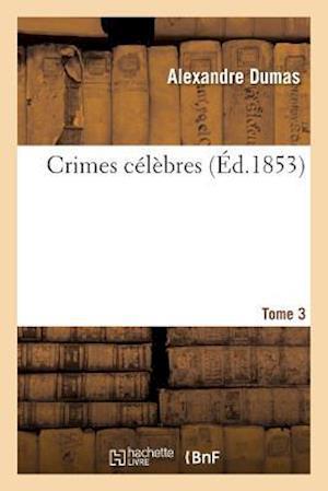 Bog, paperback Crimes Celebres. Tome 3