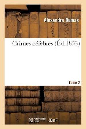 Bog, paperback Crimes Celebres. Tome 2 af Dumas Alexandre