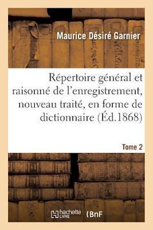 Bog, paperback Repertoire General Et Raisonne de L'Enregistrement, Nouveau Traite, En Forme de Dictionnaire Tome 2
