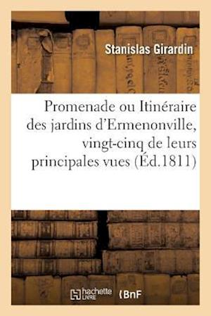 Bog, paperback Promenade Ou Itineraire Des Jardins D'Ermenonville, Vingt-Cinq de Leurs Principales Vues