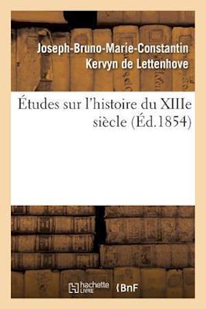 Bog, paperback Etudes Sur L'Histoire Du Xiiie Siecle af Kervyn De Lettenhove-J-B