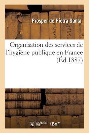 Bog, paperback Organisation Des Services de L'Hygiene Publique En France af De Pietra Santa-P