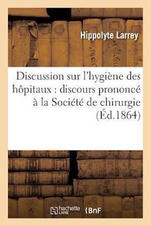 Bog, paperback Discussion Sur L'Hygiene Des Hopitaux