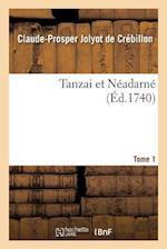 Tanzai Et Neadarne. Tome 1 af De Crebillon-C-P
