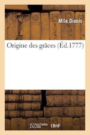 Bog, paperback Origine Des Graces