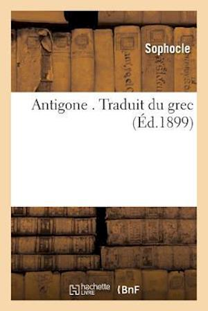 Bog, paperback Antigone . Traduit Du Grec