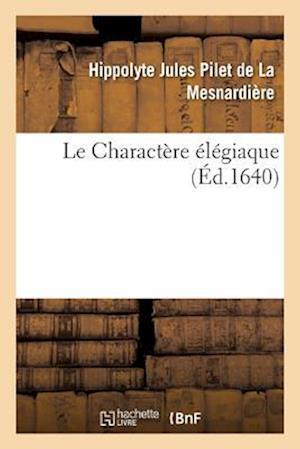 Bog, paperback Le Charactere Elegiaque af De La Mesnardiere-H