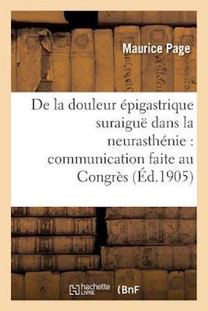 Bog, paperback de La Douleur Epigastrique Suraigue Dans La Neurasthenie