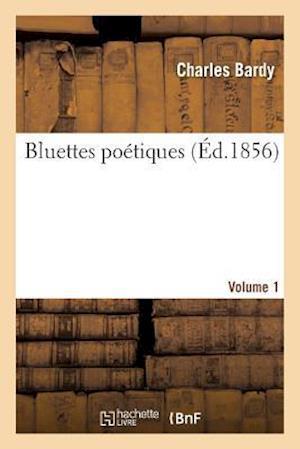 Bog, paperback Bluettes Poetiques Volume 1