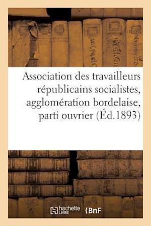 Bog, paperback Association Des Travailleurs Republicains Socialistes, Agglomeration Bordelaise Du Parti Ouvrier af Imp De P. Cassignol