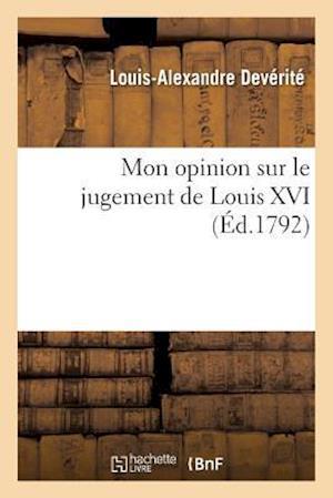 Bog, paperback Mon Opinion Sur Le Jugement de Louis XVI.