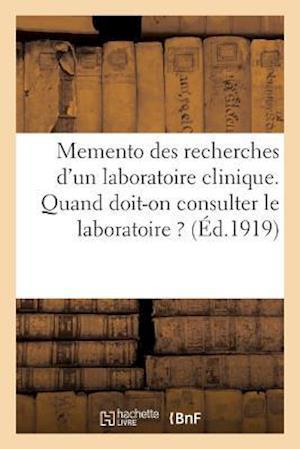 Bog, paperback Memento Des Recherches D'Un Laboratoire Clinique. Quand Doit-On Consulter Le Laboratoire af Impr De a. Foltzer