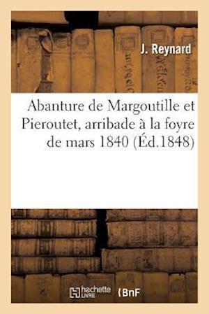 Bog, paperback Abanture de Margoutille Et Pieroutet, Arribade a la Foyre de Mars 1840