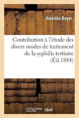 Bog, paperback Contribution A L'Etude Des Divers Modes de Traitement de La Syphilis Tertiaire