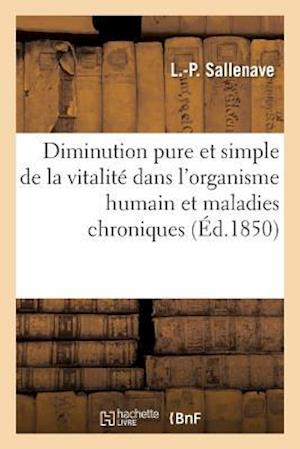 Bog, paperback de La Diminution Pure Et Simple de La Vitalite Dans L'Organisme Humain, Et Des Maladies Chroniques