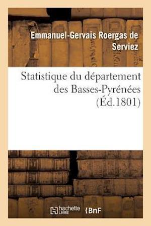 Bog, paperback Statistique Du Departement Des Basses-Pyrenees af De Serviez-E-G