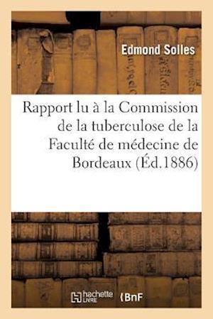 Bog, paperback Rapport Lu a la Commission de La Tuberculose de La Faculte de Medecine de Bordeaux