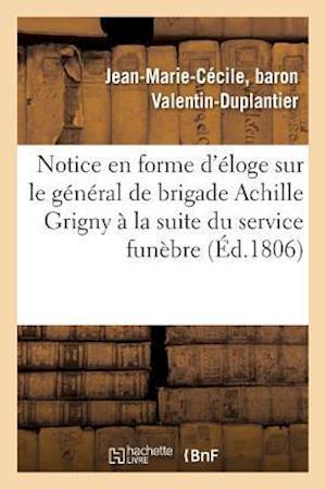 Bog, paperback Notice En Forme D'Eloge Sur Le General de Brigade Achille Grigny Lue a la Suite Du Service Funebre