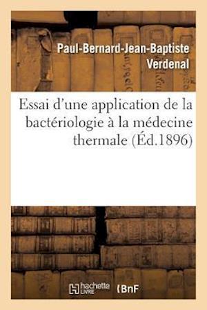 Bog, paperback Essai D'Une Application de La Bacteriologie a la Medecine Thermale