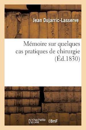 Bog, paperback Memoire Sur Quelques Cas Pratiques de Chirurgie