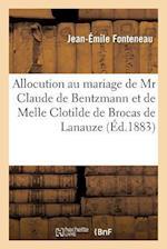 Allocution Prononcee Au Mariage de MR Claude de Bentzmann Et de Melle Clotilde de Brocas de Lanauze af Jean-Emile Fonteneau