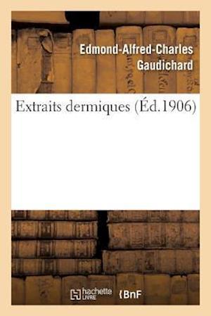 Bog, paperback Extraits Dermiques af Edmond-Alfred-Charles Gaudichard