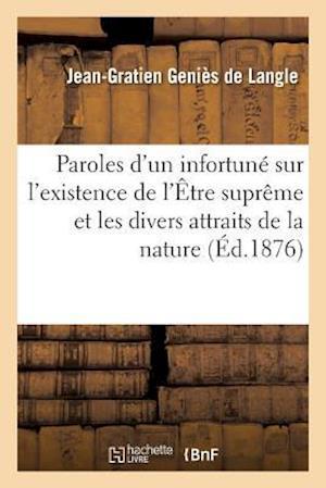Bog, paperback Paroles D'Un Infortune Sur L'Existence de L'Etre Supreme Et Sur Les Divers Attraits de La Nature af Genies De Langle-J-G
