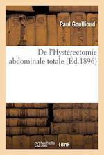 de L'Hysterectomie Abdominale Totale af Paul Goullioud