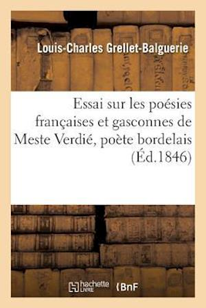 Bog, paperback Essai Sur Les Poesies Francaises Et Gasconnes de Meste Verdie, Poete Bordelais
