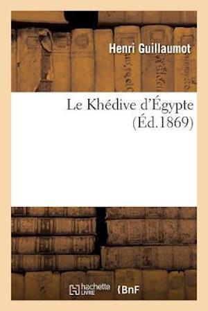 Bog, paperback Le Khedive D'Egypte af Guillaumot