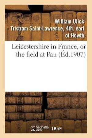 Bog, paperback Leicestershire in France, or the Field at Pau