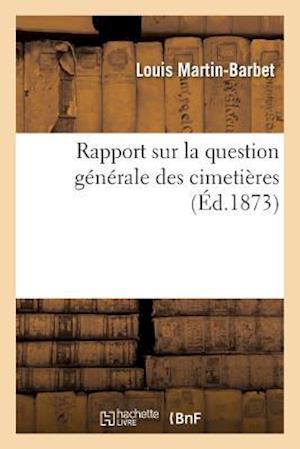 Bog, paperback Rapport Sur La Question Generale Des Cimetieres