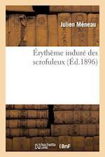 Erytheme Indure Des Scrofuleux af Julien Meneau