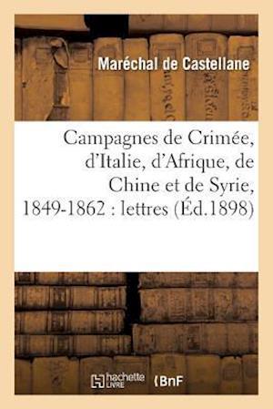 Bog, paperback Campagnes de Crimee, D'Italie, D'Afrique, de Chine Et de Syrie, 1849-1862 af De Castellane-M